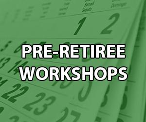 Pre-Retirement Workshop